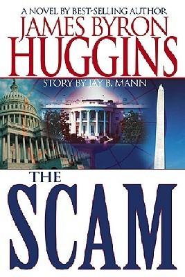 The Scam James Byron Huggins