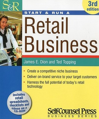 Start and Run a Retail Business [With CDROM] James E. Dion