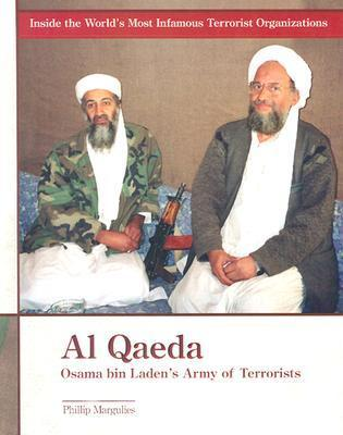 Al Qaeda: Osama Bin Ladens Army of Terrorists  by  Phillip Margulies