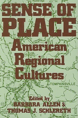 Sense of Place: American Regional Cultures Barbara  Allen