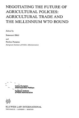 Negotiating the Future of Agricultural Polices: Agricultural Trade and the Millennium Wto Round Pavlos Pezaros