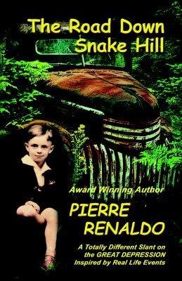 The Road Down Snake Hill Pierre E.L. Renaldo