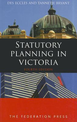Statutory Planning in Victoria  by  Des Eccles