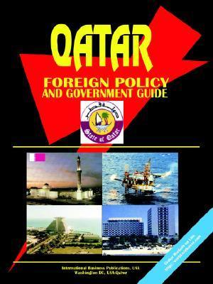 Qatar Foreign Policy and Government Guide  by  USA International Business Publications