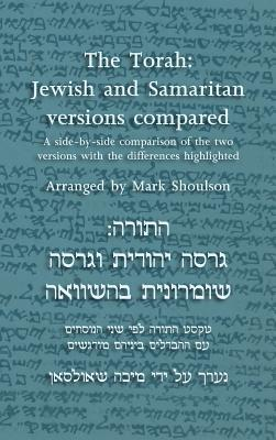 The Torah: Jewish and Samaritan Versions Compared  by  Mark Shoulson