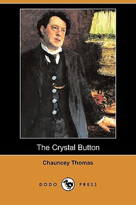 The Crystal Button  by  Chauncey Thomas