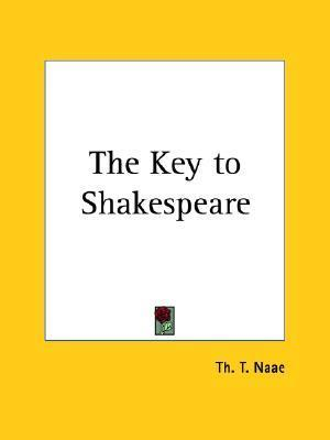 The Key to Shakespeare Th T. Naae