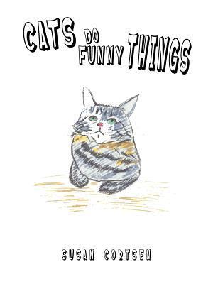 Cats Do Funny Things Susan Cortsen