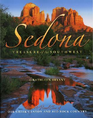 Sedona Treasure of the Southwest  by  Kathleen Bryant