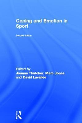 Coping and Emotion in Sport: Second Edition  by  Joanne Thatcher