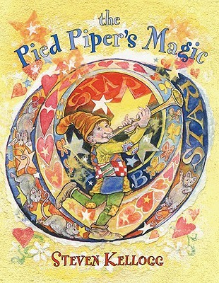 The Pied Pipers Magic  by  Steven Kellogg