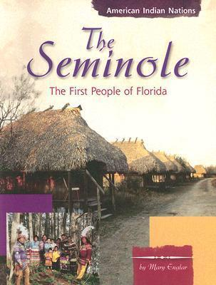 The Seminole: The First People of Florida Mary Englar