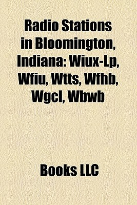 Radio Stations In Bloomington, Indiana Books LLC