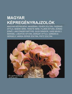 Magyar K Preg Nyrajzol K: Magyar K Preg NY Akad MIA, Feh R Zolt N, Fazekas Attila, Seb K Imre, Fekete Imre, Fujkin Istv N, Z R D Ern Source Wikipedia