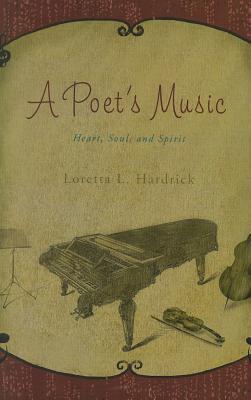 A Poets Music  by  Loretta L. Hardrick