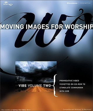 Vibe Volume Two: Provocative Video Vignettes On Cd Rom To Stimulate Communion With God  by  Highway Video