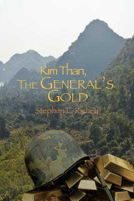 Kim Than: The Generals Gold Stephen L. Richey