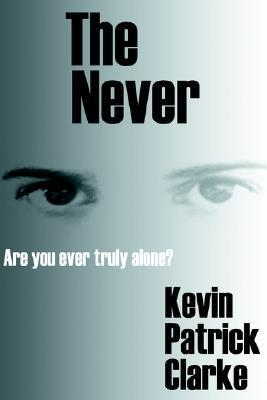 The Never  by  Kevin Clarke