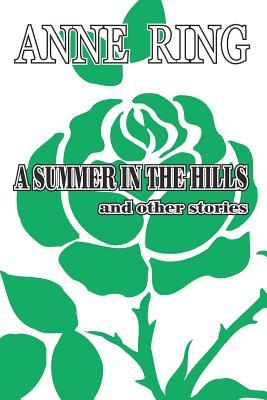 A Summer in the Hills, and Other Stories  by  Anne Ring