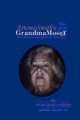Artemissmiths Grandmamosex: The Final Testament Before the Apocalypse  by  Artemis Smith