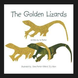 The Golden Lizards  by  Ty Parker