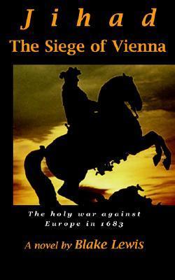 Jihad: The Siege of Vienna  by  Blake Lewis