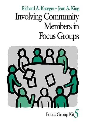 Involving Community Members in Focus Groups Richard A. Krueger
