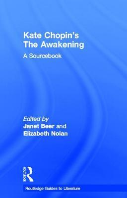 The Awakening: A Sourcebook (Routledge Literary Sourcebooks) Janet Beer