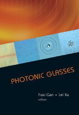 Photonic Glasses  by  Fuxi Gan