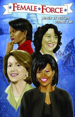 Female Force: Women in Politics Volume 2: A Graphic Novel Alan Smithee