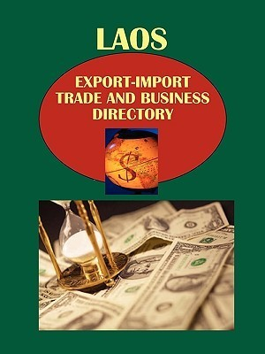 Laos Export-Import Trade and Business Directory USA International Business Publications