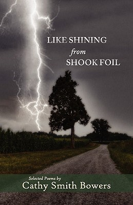 Like Shining from Shook Foil Cathy Smith Bowers