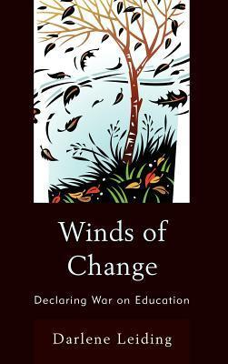 Winds of Change: Declaring War on Education  by  Darlene Leiding