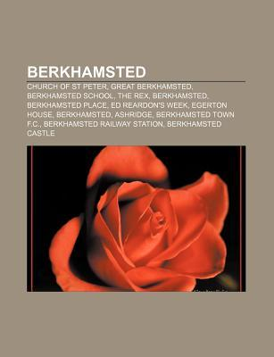 Berkhamsted: Church of St Peter, Great Berkhamsted, Berkhamsted School, the Rex, Berkhamsted, Berkhamsted Place, Ed Reardons Week  by  Source Wikipedia