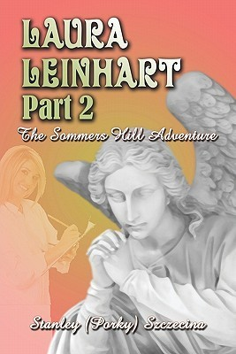 Laura Leinhart Part 2: The Sommers Hill Adventure Stanley (Porky) Szczecina
