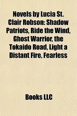 Novels Lucia St. Clair Robson by Books LLC