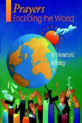 Prayers Encircling the World: An International Anthology Westminster John Knox Press
