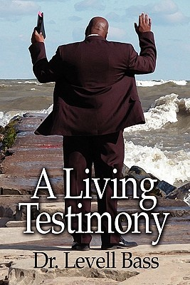 A Living Testimony  by  Levell Bass