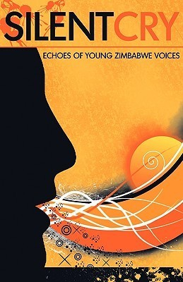Silent Cry. Echoes of Young Zimbabwe Voices amabooks