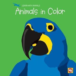 Animals in Color  by  Sebastiano Ranchetti
