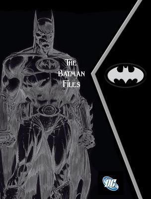 The Batman Files Matthew K. Manning