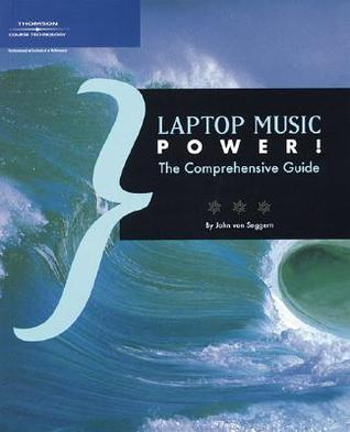 Laptop Music Power!: The Comprehensive Guide  by  Catherine Karayanis