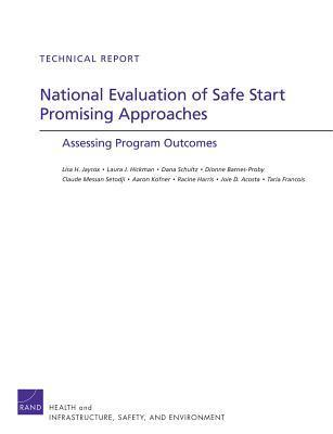 National Evaluation of Safe Start Promising Approaches: Assessing Program Outcomes  by  Lisa H. Jaycox