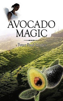 Avocado Magic Peter Paul Licata