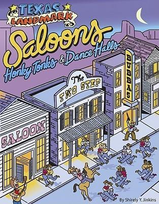 Texas Landmark Saloons, Honky Tonks & Dance Halls Shirley Jinkins