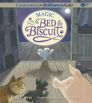 Magic at the Bed & Biscuit  by  Joan Carris