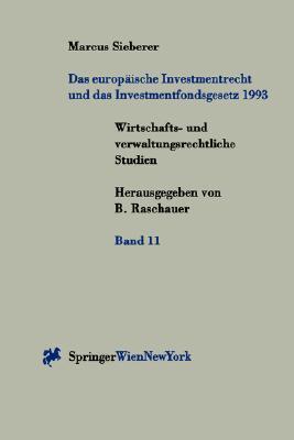 Das Europ Ische Investmentrecht Und Das Investmentfondsgesetz 1993  by  Marcus Sieberer