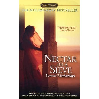 essay on nectar in a sieve Ashley s dela vina english nectar in a sieve novel analysis k(what i know about the novel)  w(what i want to know about the novel)  l(what i learn from the novel.