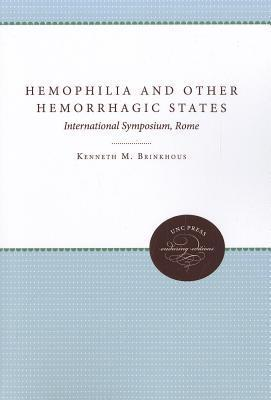 Hemophilia and Other Hemorrhagic States: International Symposium, Rome Kenneth M. Brinkhous