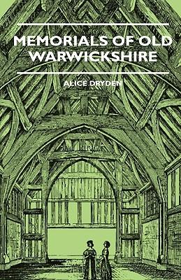 Memorials of Old Warwickshire Alice Dryden